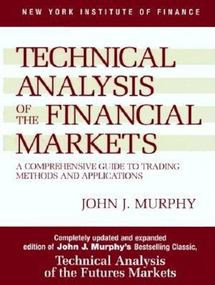 Technical Analysis of the Financial Markets, Hardcover