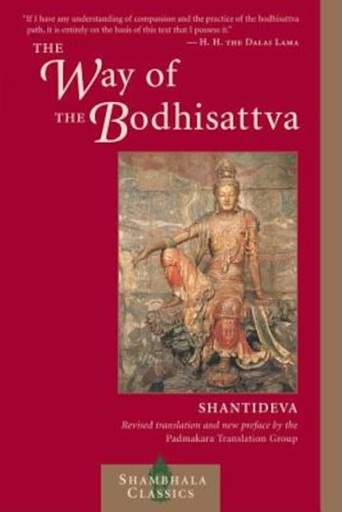 The Way of the Bodhisattva: A Translation of the Bodhicharyavatara, Paperback