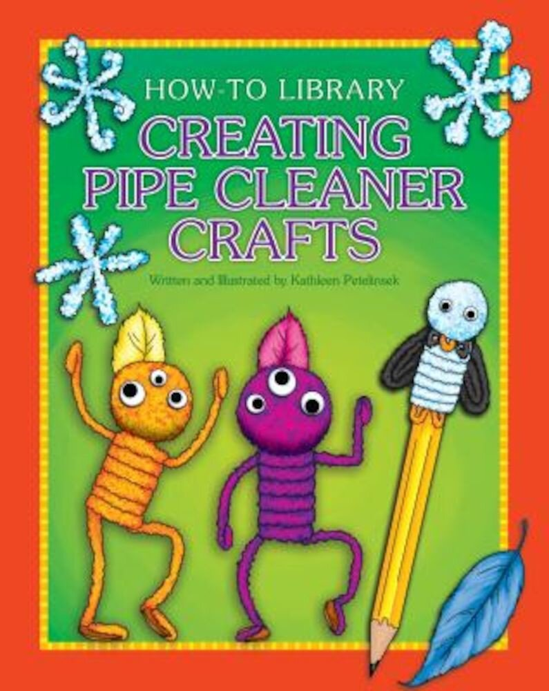 Creating Pipe Cleaner Crafts, Paperback
