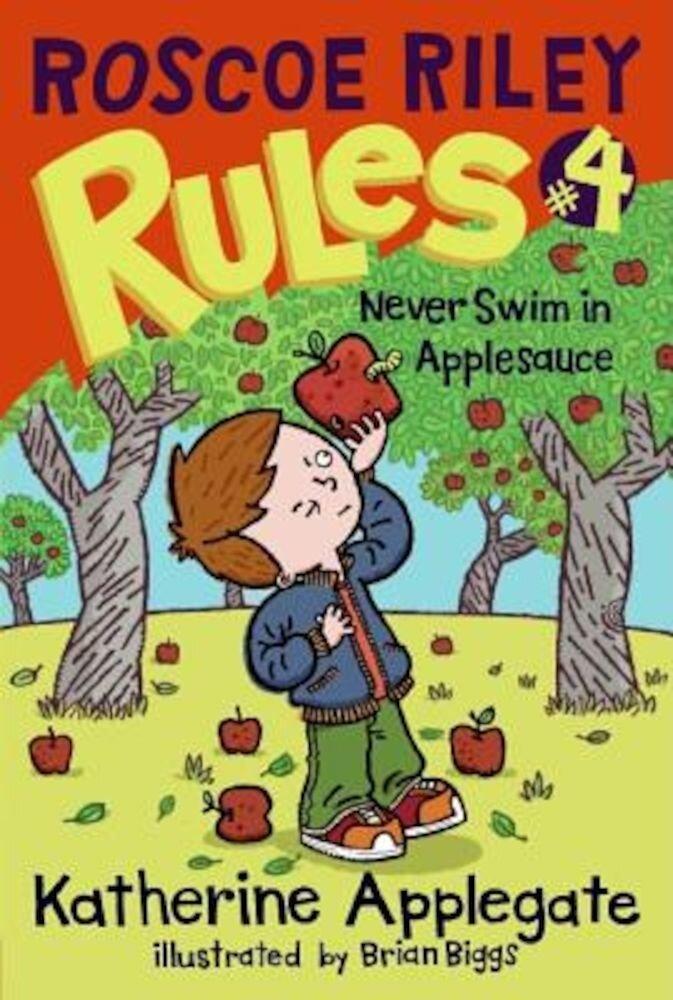 Roscoe Riley Rules #4: Never Swim in Applesauce, Paperback
