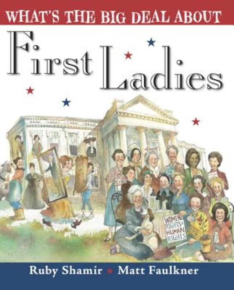 What's the Big Deal about First Ladies, Hardcover