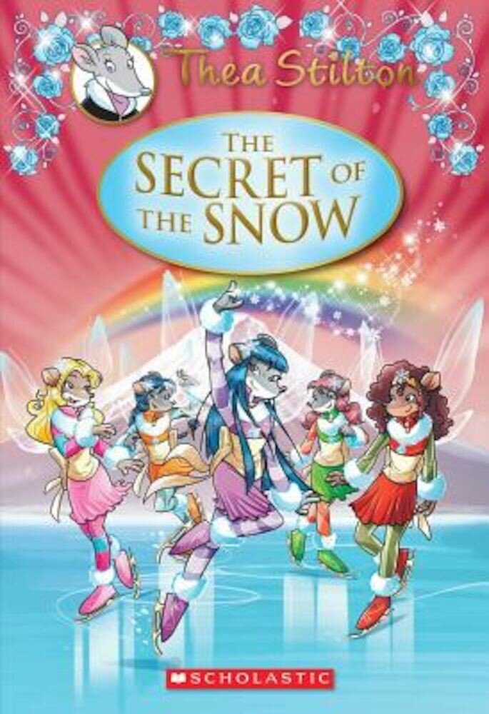 Thea Stilton: The Secret of the Snow, Hardcover