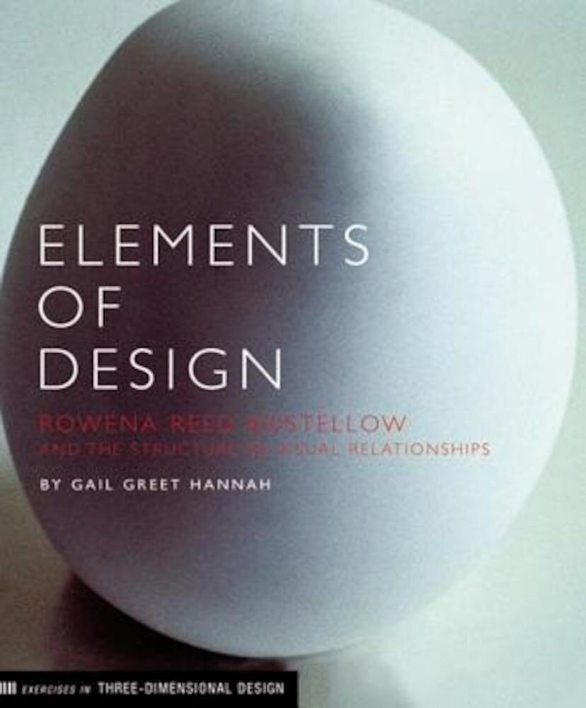 Elements of Design: Rowena Reed Kostellow and the Structure of Visual Relationships, Paperback