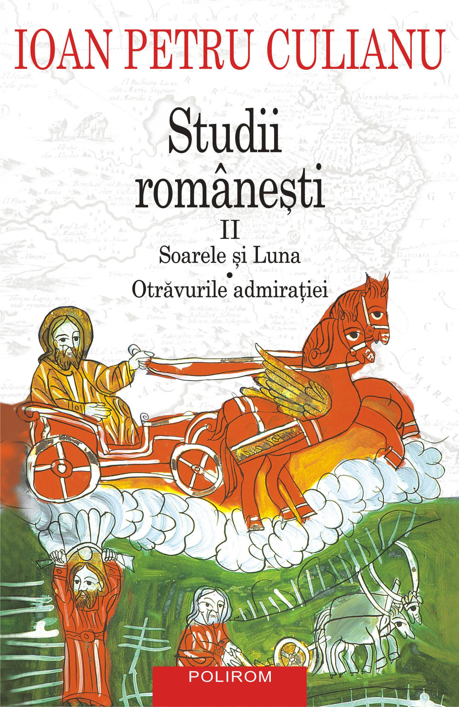 Studii romanesti II. Soarele si Luna. Otravurile admiratiei (eBook)