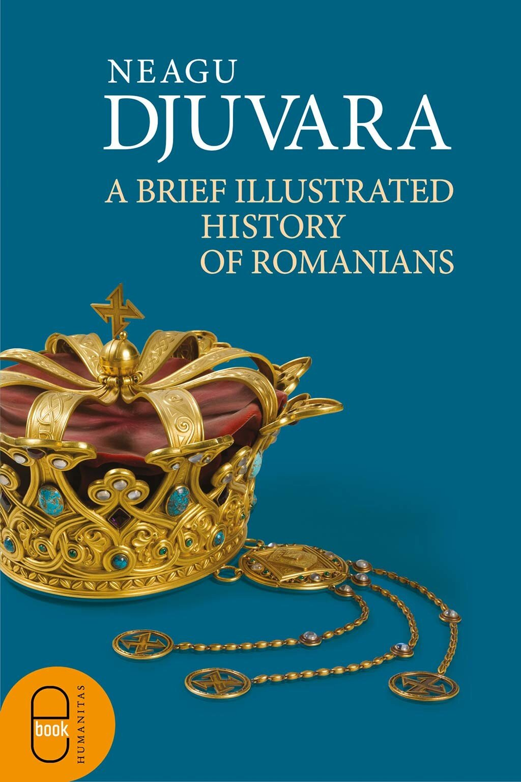 A Brief Illustrated History of Romanians (eBook)