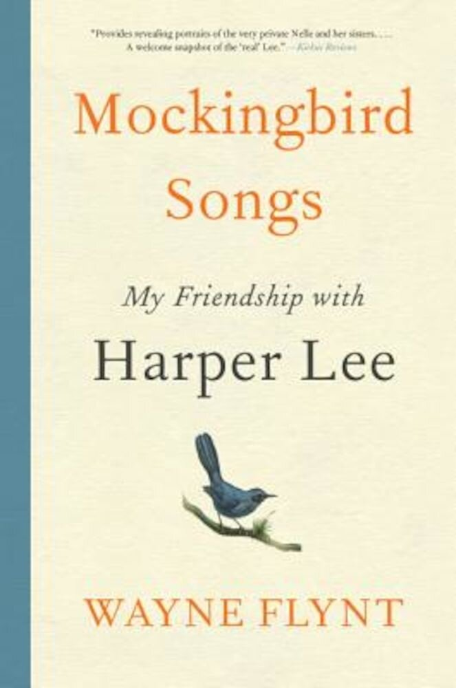 Mockingbird Songs: My Friendship with Harper Lee, Hardcover
