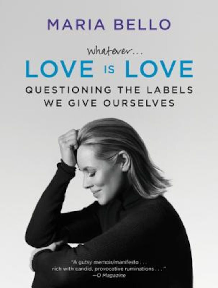 Whatever...Love Is Love: Questioning the Labels We Give Ourselves, Paperback