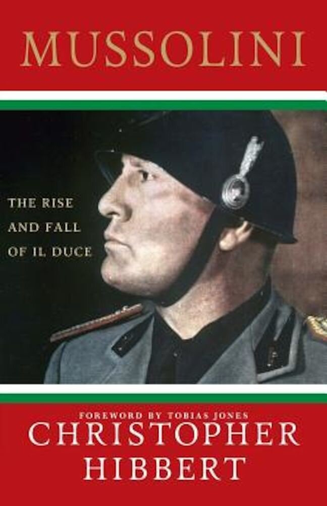 Mussolini: The Rise and Fall of Il Duce, Paperback