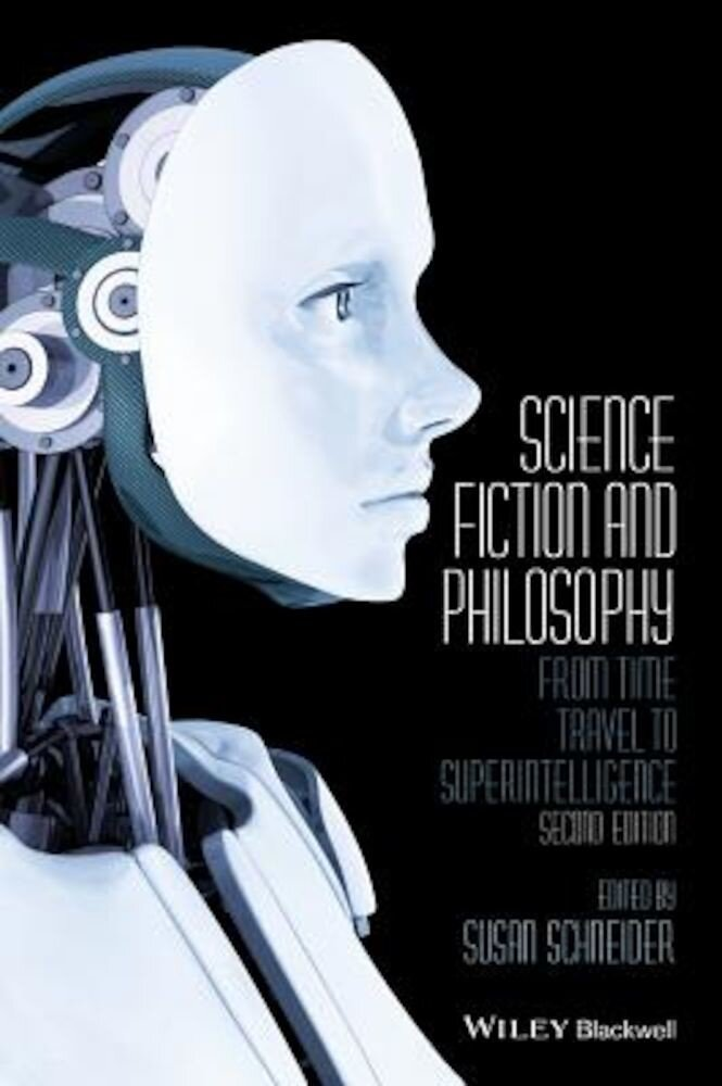 Science Fiction and Philosophy: From Time Travel to Superintelligence, Paperback