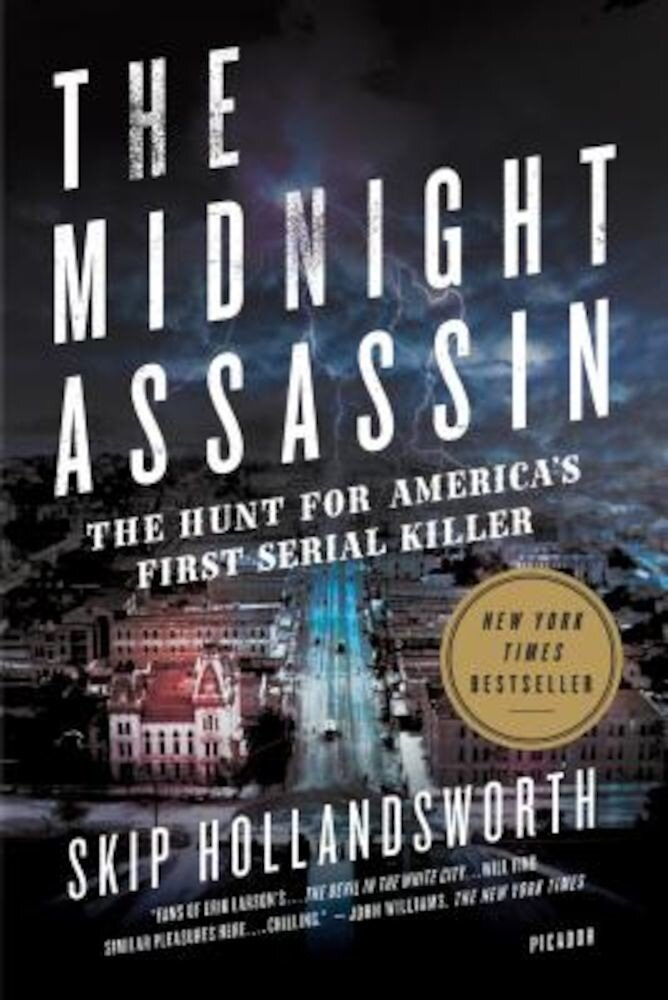 The Midnight Assassin: The Hunt for America's First Serial Killer, Paperback