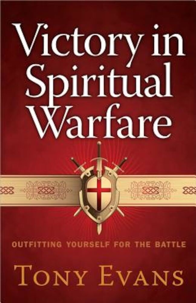 Victory in Spiritual Warfare: Outfitting Yourself for the Battle, Paperback