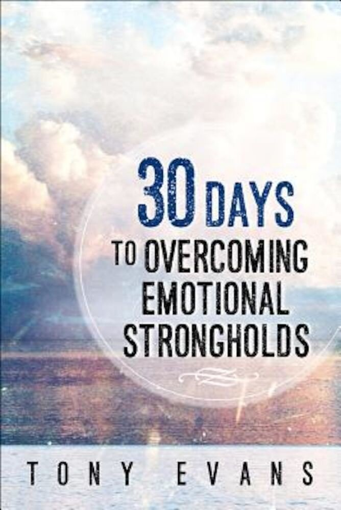 30 Days to Overcoming Emotional Strongholds, Paperback