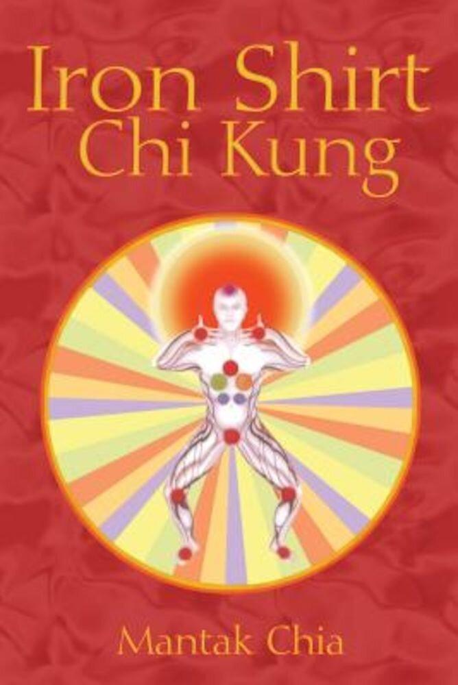 Iron Shirt Chi Kung, Paperback