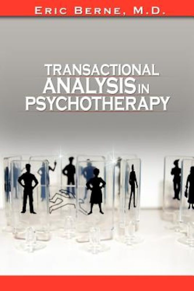 Transactional Analysis in Psychotherapy, Paperback