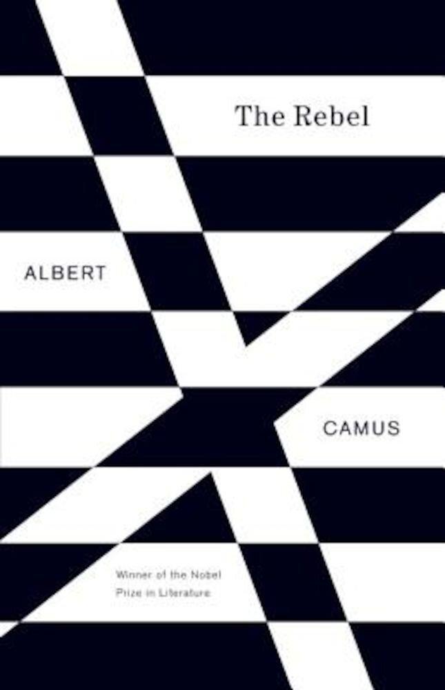 The Rebel: An Essay on Man in Revolt, Paperback