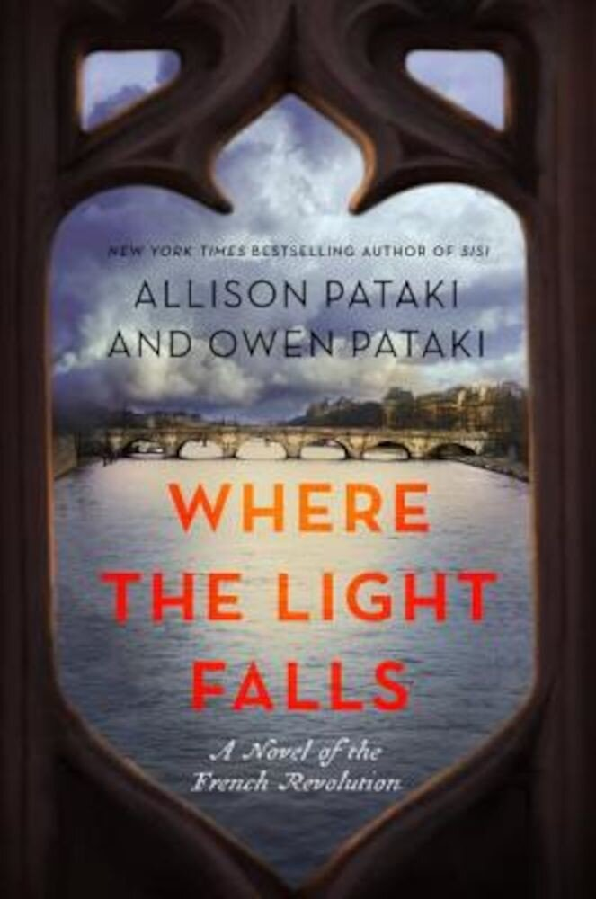 Where the Light Falls: A Novel of the French Revolution, Hardcover