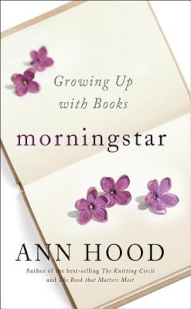 Morningstar: Growing Up with Books, Hardcover