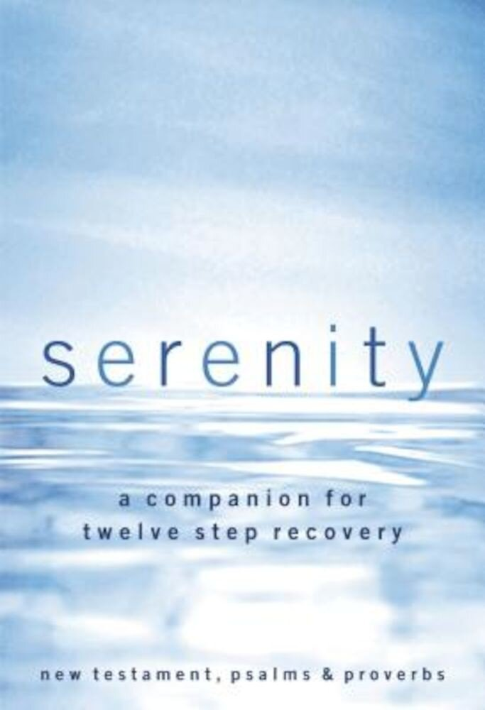 Serenity-NKJV: A Companion for Twelve Step Recovery, Paperback