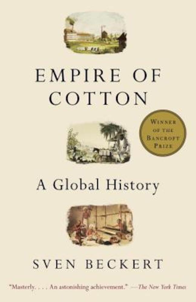 Empire of Cotton: A Global History, Paperback