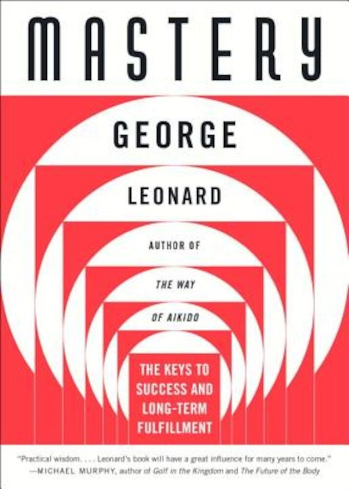 Mastery: The Keys to Success and Long-Term Fulfillment, Paperback