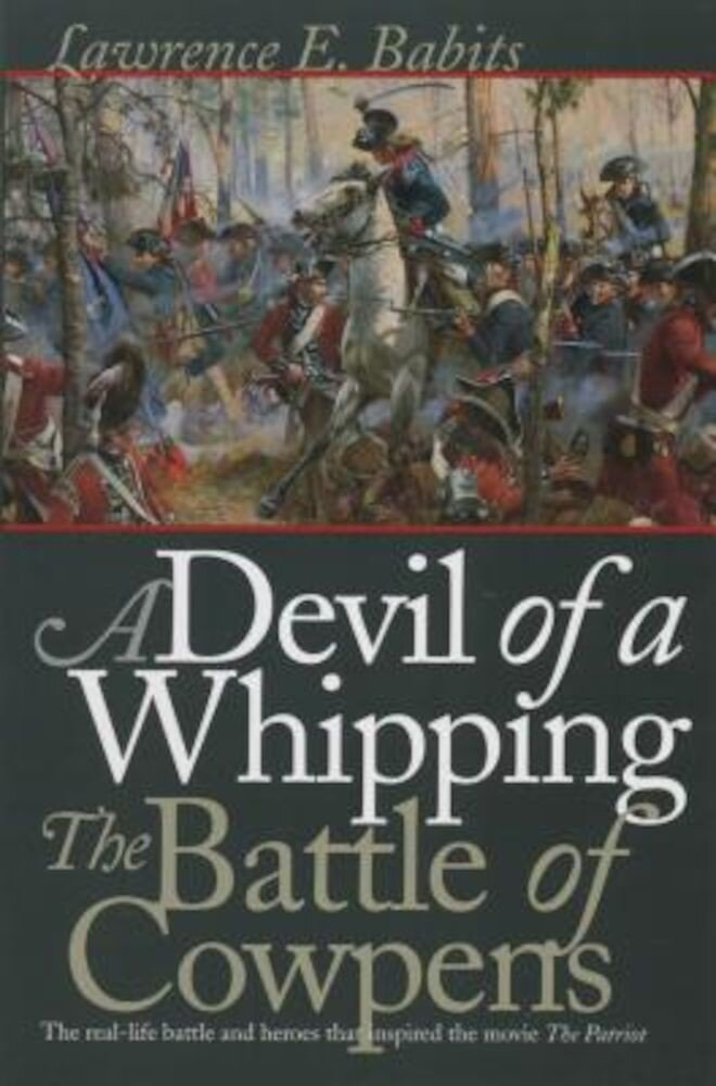 Devil of a Whipping: The Battle of Cowpens, Paperback