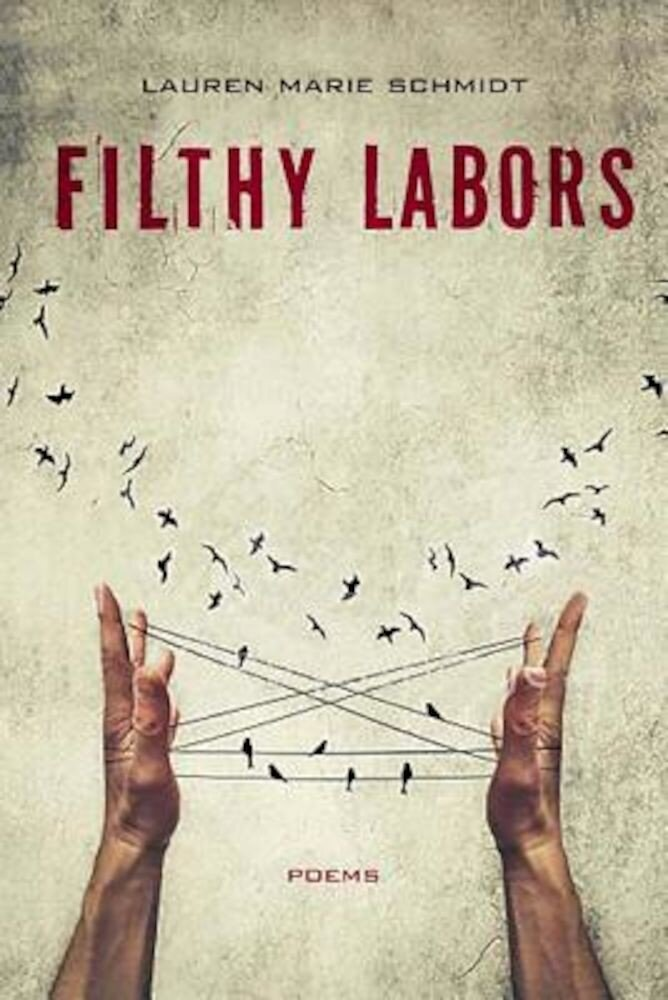 Filthy Labors: Poems, Paperback