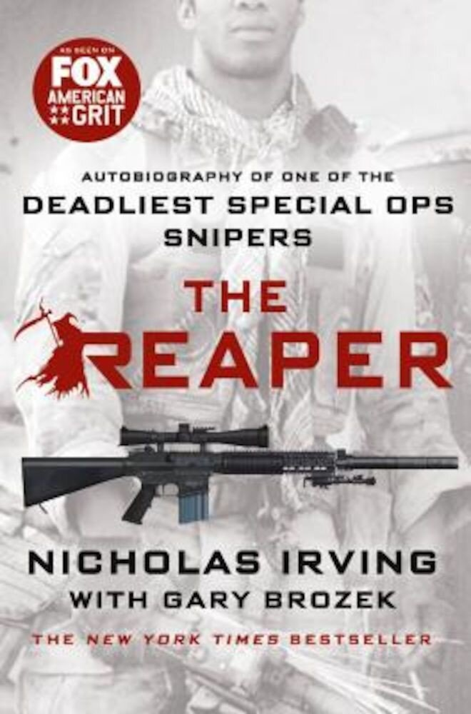 The Reaper: Autobiography of One of the Deadliest Special Ops Snipers, Paperback