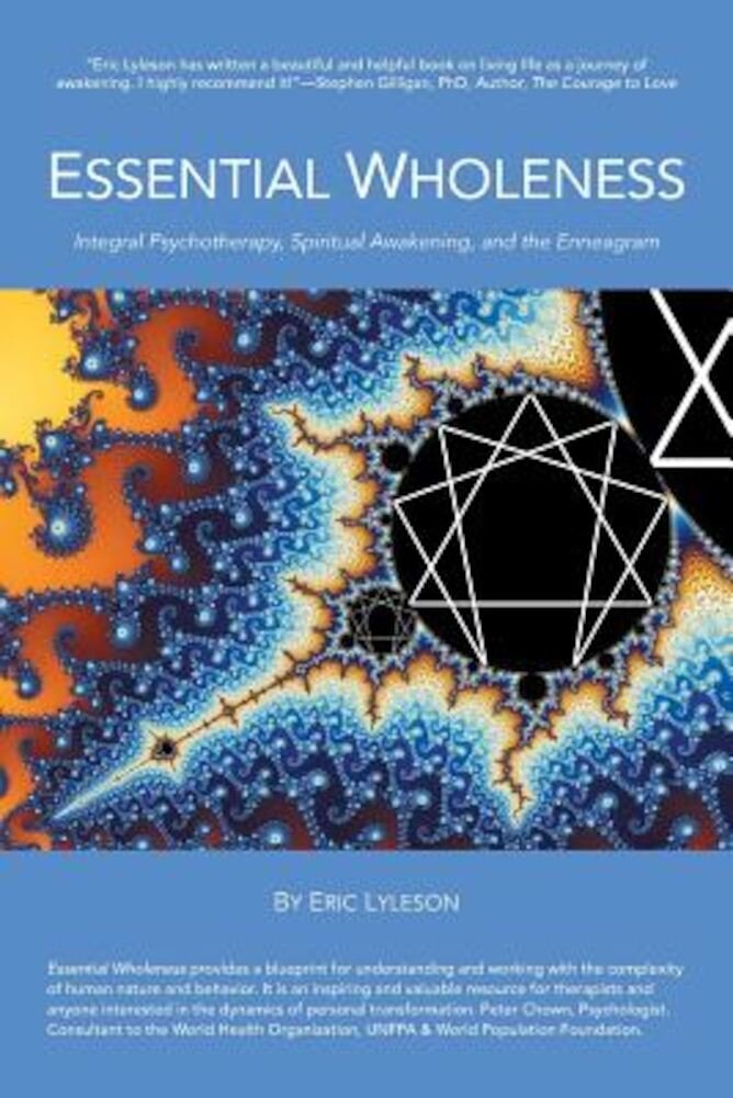 Essential Wholeness: Integral Psychotherapy, Spiritual Awakening, and the Enneagram, Paperback