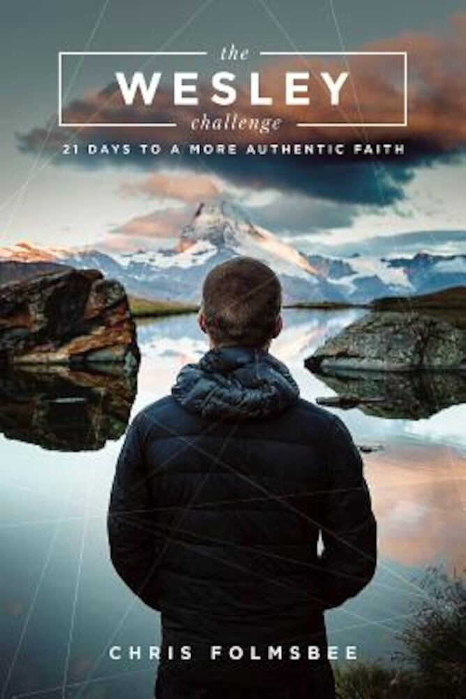 The Wesley Challenge Participant Book: 21 Days to a More Authentic Faith, Paperback