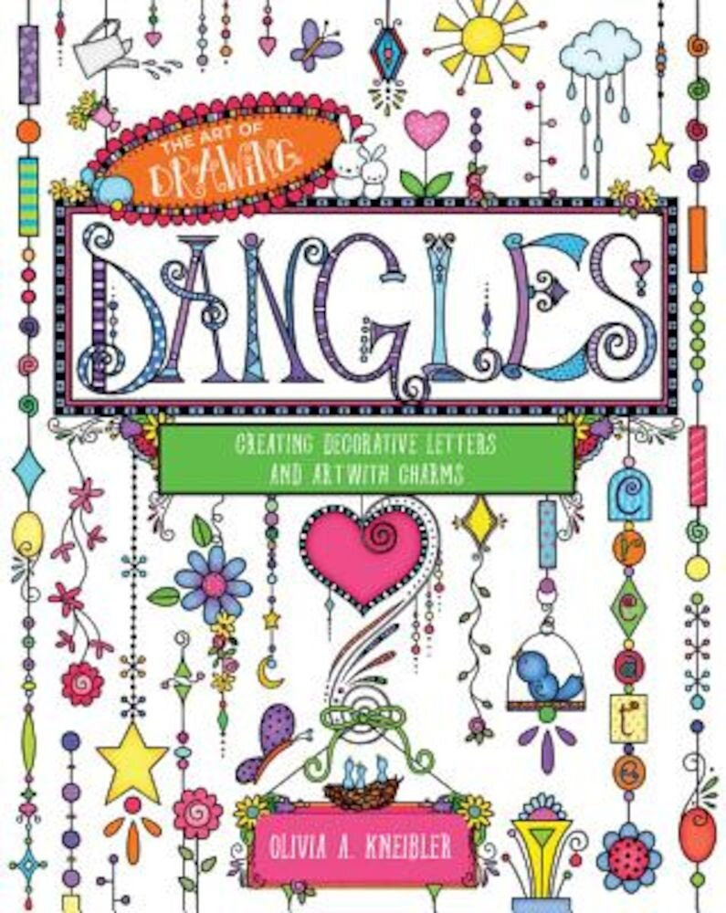 The Art of Drawing Dangles: Creating Decorative Letters and Art with Charms, Paperback