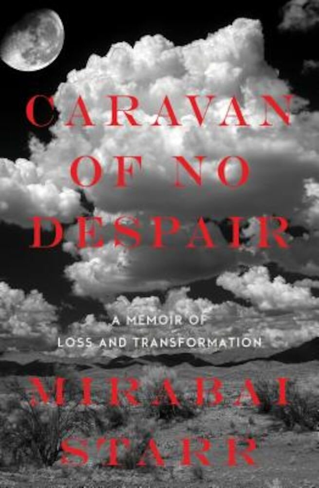 Caravan of No Despair: A Memoir of Loss and Transformation, Paperback