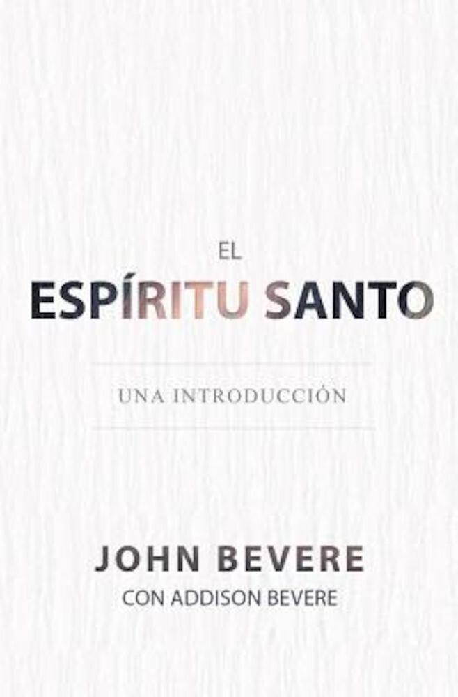 El Espiritu Santo: Una Introduccion, Paperback