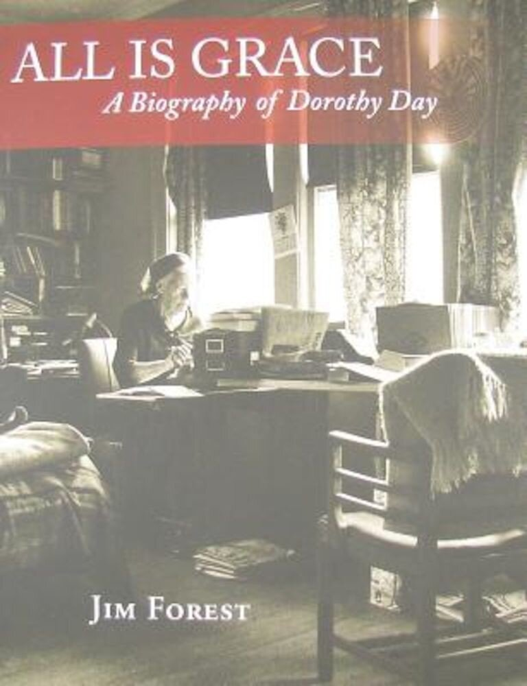 All Is Grace: A Biography of Dorothy Day, Paperback