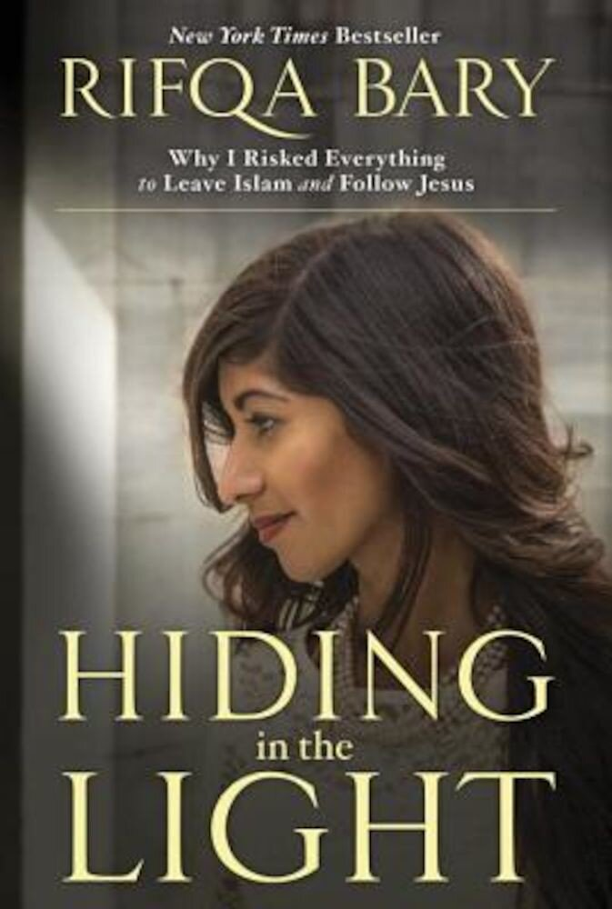 Hiding in the Light: Why I Risked Everything to Leave Islam and Follow Jesus, Paperback