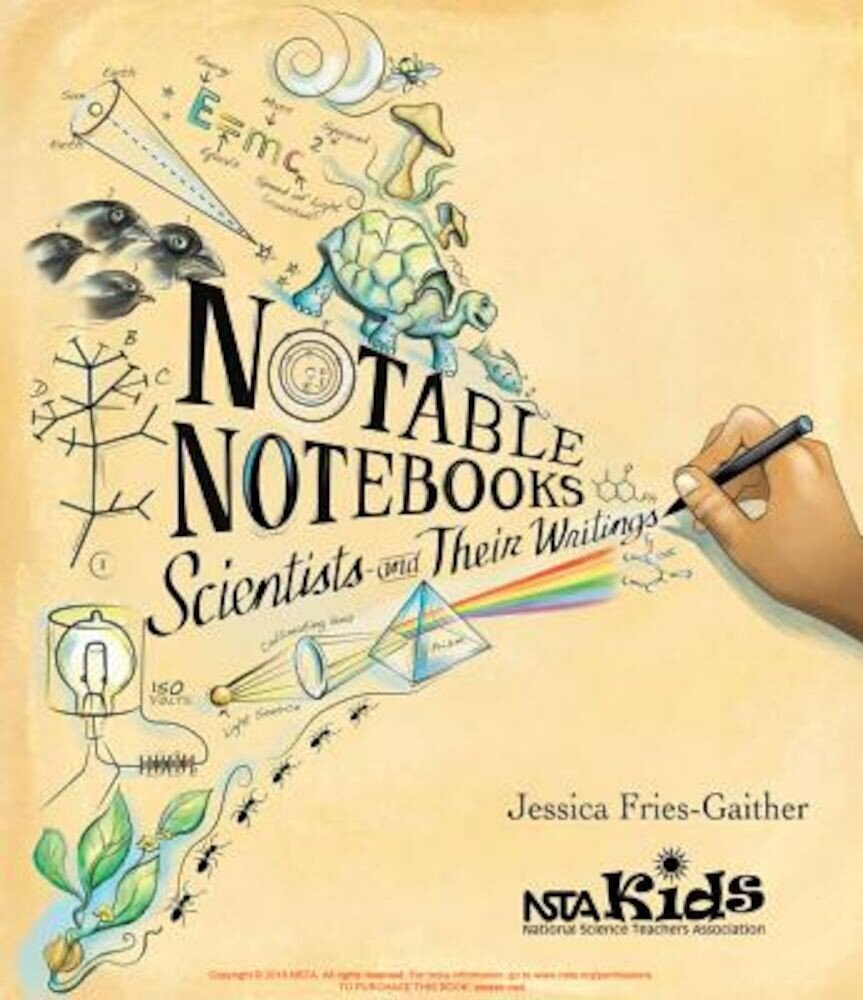 Notable Notebooks: Scientists and Their Writings, Hardcover