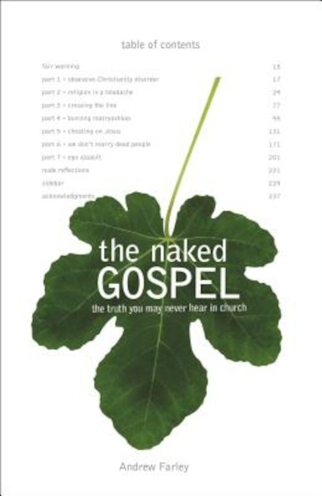 The Naked Gospel: The Truth You May Never Hear in Church, Paperback