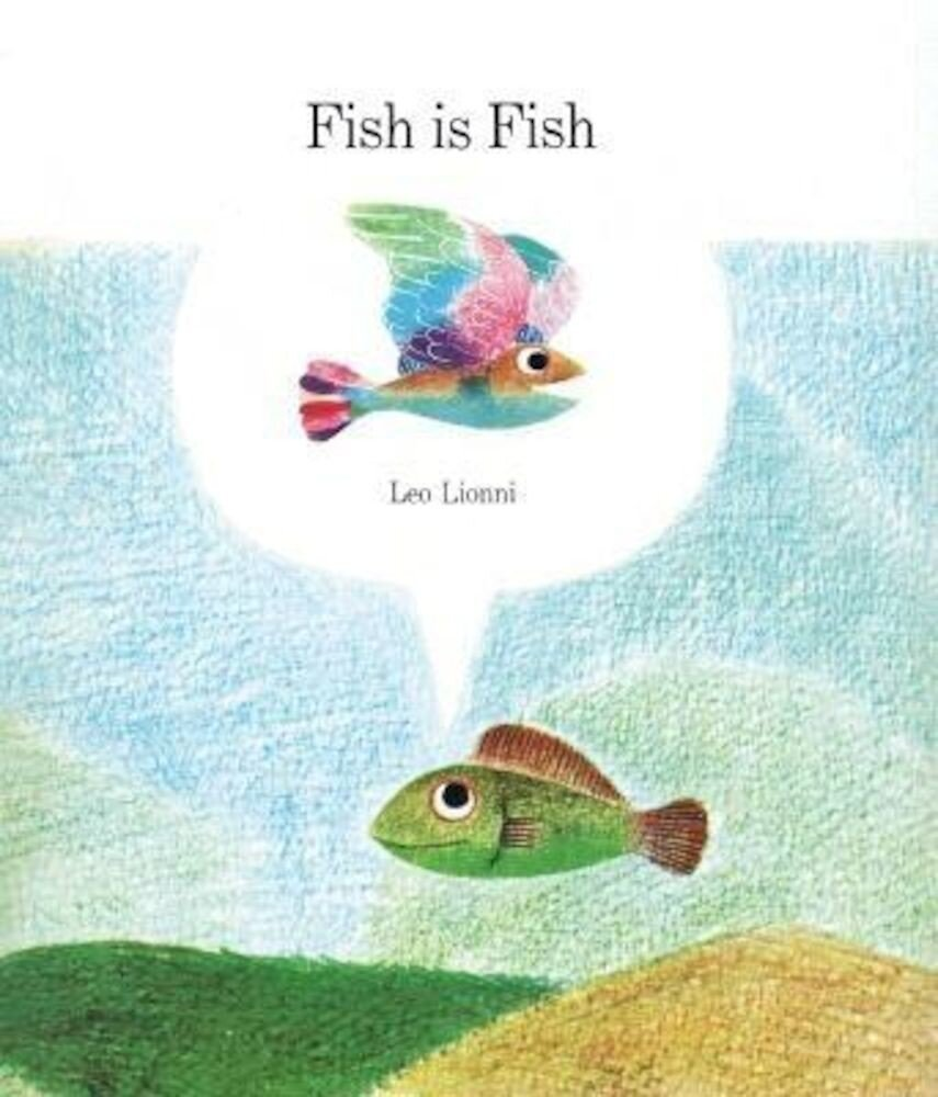 Fish Is Fish, Hardcover