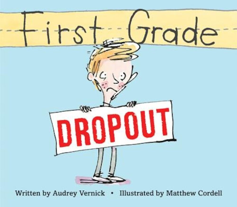 First Grade Dropout, Hardcover