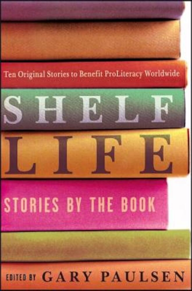 Shelf Life: Stories by the Book, Hardcover