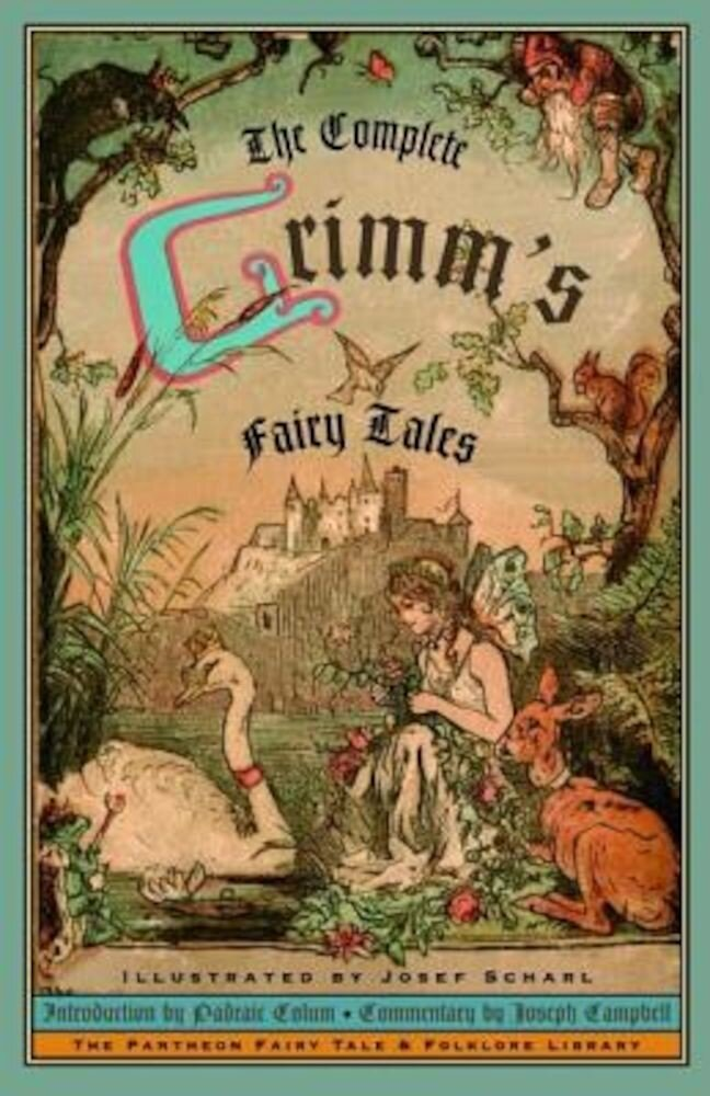 The Complete Grimm's Fairy Tales, Paperback