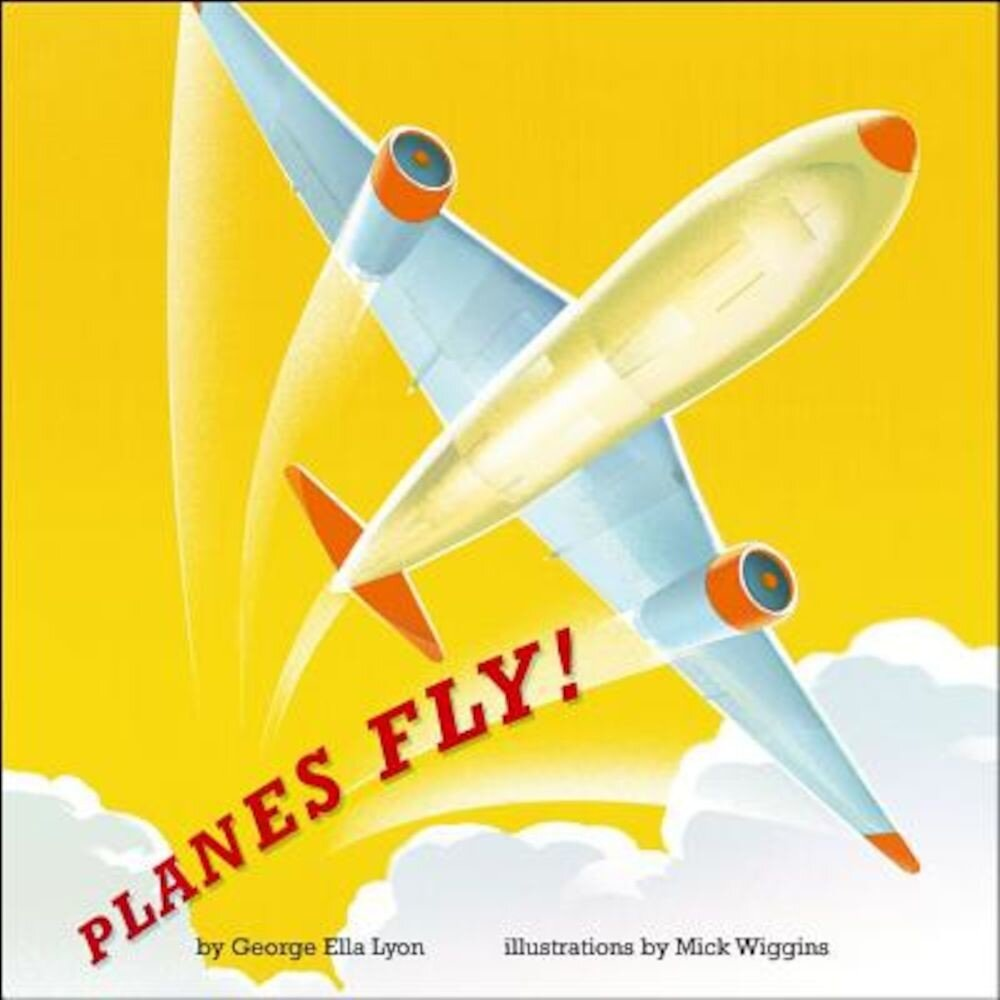 Planes Fly!, Hardcover