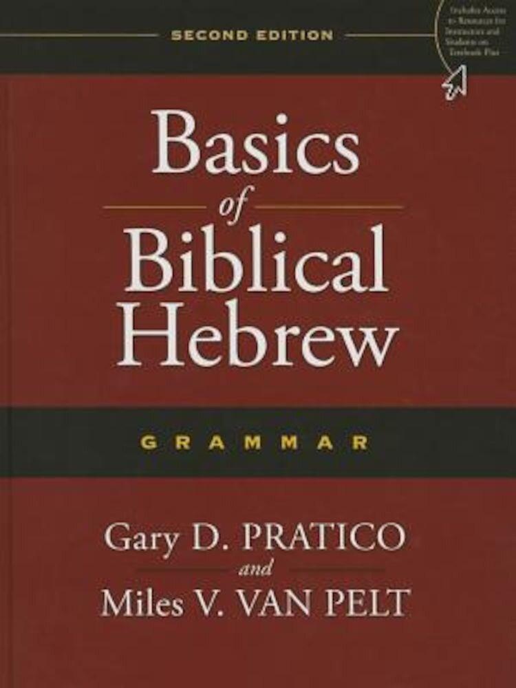 Basics of Biblical Hebrew Grammar: Second Edition, Hardcover