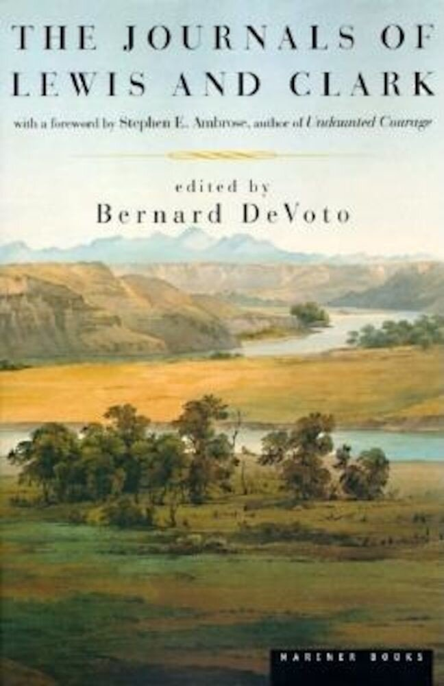 The Journals of Lewis and Clark, Paperback