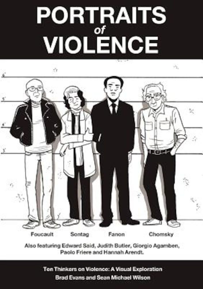 Portraits of Violence: An Illustrated History of Radical Critique, Paperback