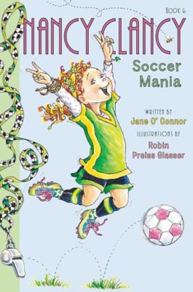 Fancy Nancy: Nancy Clancy, Soccer Mania, Hardcover