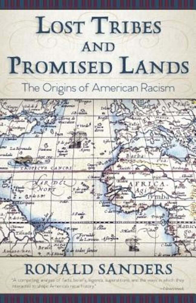 Lost Tribes and Promised Lands: The Origins of American Racism, Paperback