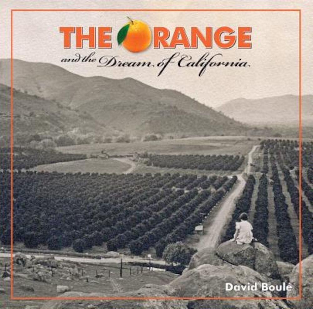 The Orange and the Dream of California, Hardcover
