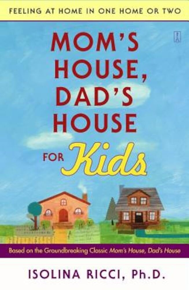 Mom's House, Dad's House for Kids: Feeling at Home in One Home or Two, Paperback