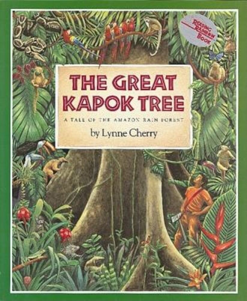 The Great Kapok Tree: A Tale of the Amazon Rain Forest, Paperback