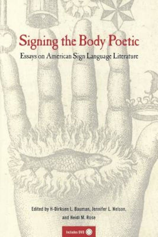 Signing the Body Poetic: Essays on American Sign Language Literature [With DVD], Paperback